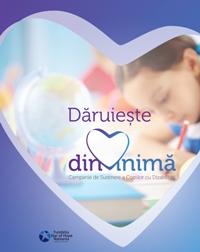 Dăruieşte din inimă! Campanie de susţinere a copiilor cu dizabilităţi, ediţia a IV-a