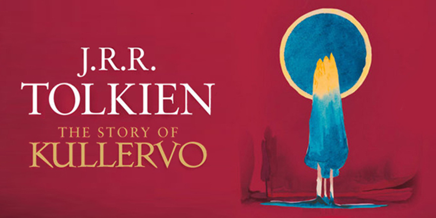 Tolkien the Story of Kullervo
